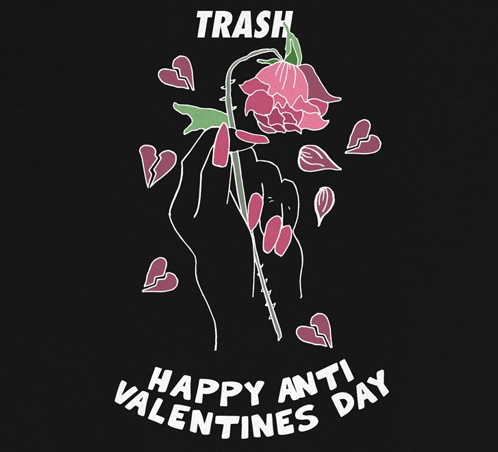 ANTI VALENTINES DAY 11-02-2019 -  (Trash Anti Valentine IG Square.jpg)