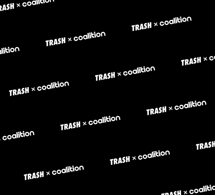 Trash 07.10.19 (1) -  (TRASH x Coalition.jpg)